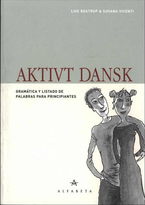 Aktivt dansk. -på spansk